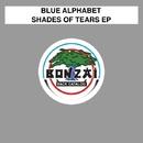 Shades Of Tears EP/Blue Alphabet