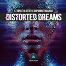 Distorted Dreams/Dopamine Machine and Strange Blotter