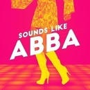 Sounds Like Abba/The Stockholm Session Singers