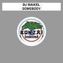 Somebody/DJ Maikel