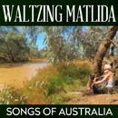 Waltzing Matlida - Songs Of Australia/The Outback Billabong Singers