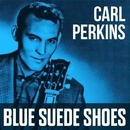 Carl Perkins - Blue Suede Shoes/Carl Perkin