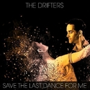 The Drifters - Save The Last Dance For Me/THE DRIFTERS