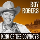 Roy Rogers - King Of The Cowboys/Roy Rogers