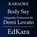 Body Say (Originally Performed by Demi Lovato) [Karaoke No Guide Melody Version]/EdKara
