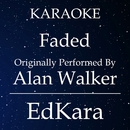 Faded (Originally Performed by Alan Walker) [Karaoke No Guide Melody Version]/EdKara