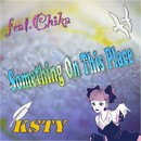 Something On This Place feat.Chika/KSTY