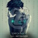 Search Inside/Dirty Disco Kid