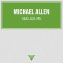 Seduce Me - Single/Michael Allen