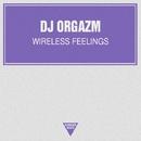 Wireless Feelings - Single/DJ Orgazm