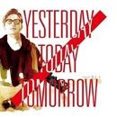 Yesterday Today Tomorrow/フルカワユタカ
