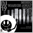 Music Washes Away From The Soul The Dust Of Everyday Life/DJ 19