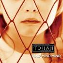 MIND MIND MIND/TRUSH