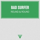 Round & Round/Bad Surfer