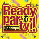 Ready to Party!!! -Up tempo-/PARTY HITS PROJECT