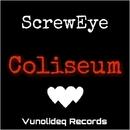 Coliseum - Single/ScrewEye