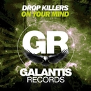 On Your Mind/Drop Killers