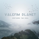 Soothing The Soul - Single/Valefim Planet