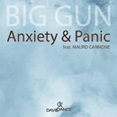 Anxiety & Panic (feat. Mauro Cannone) - Single/Big Gun