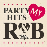 PARTY HITS MY R&B MIX