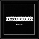 Bloodt3irsty Dog - Single/Harber Dust