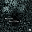 Cultural Mainframe EP/Mattias Fridell