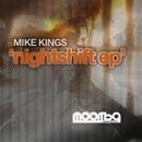 Nightshift EP/Mike Kings