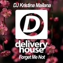 Forget Me Not - Single/DJ Kristina Mailana