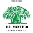 Enjoy With Me/DJ Vantigo