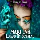 Luciano My Boyfriend/MARI IVA