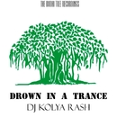 Drown In A Trance/Dj Kolya Rash