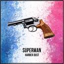 Superman/Harber Dust