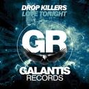 Love Tonight/Drop Killers