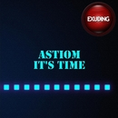 It's Time/Astiom