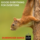 Good Everything For Everyone/Shardhouse Dance