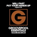Put Your Hands Up/Will Fast