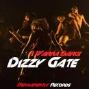 I Wanna Dance/Dizzy Gate