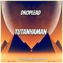 Tutanhaman/Droplead