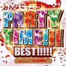 みんなでPARTY TIME!!! BEST!!!!! Mixed by DJ AYUMU/DJ AYUMU