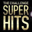 SUPER HITS/ザ・チャレンジ