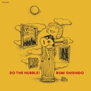 DO THE HUBBLE! with RUMI SHISHIDO/宍戸 留美