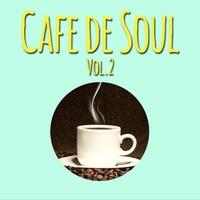 Cafe de SOUL -大人のカフェBGM- Vol.2