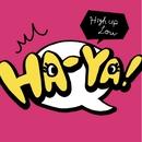 HA-YA/ハイアップロー