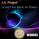 Can't Go Back In Time/J.A. Project