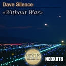 Without War/Dave Silence