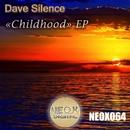Childhood/Dave Silence