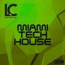 Miami Tech House 008/BG BuyoGuerrero/Oner Zeynel/DJ Alien/Simone Cerquiglini/Simone Cristini/Diablo (UK)/Yannis Tympas/ANARKI