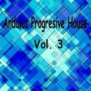 Andalus Progressive House Vol 3/Max Blaike/CJ Kovalev/Dj Anton Ostapovich/Vlad Brost/Max Mineyev/Antoxa project/Seryi/Sonhellion/Bexteber/Spirrin