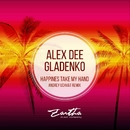 Happiness Take My Hand/Andrey Uchvat/Alex Dee Gladenko