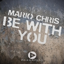 Be With You/Mario Chris